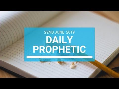Daily Prophetic 22 June 2019 Word 1