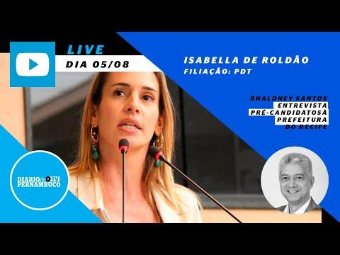 Rhaldney Santos entrevista a pré-candidata à prefeitura do Recife  Isabella de Roldão