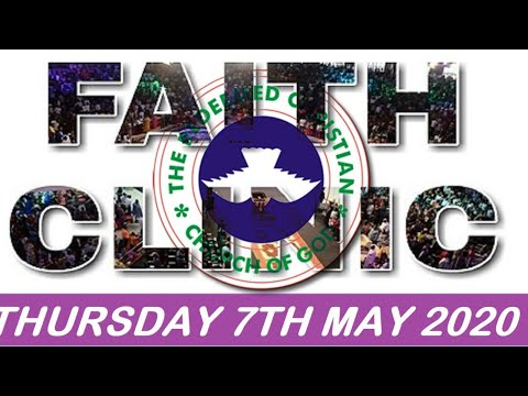 RCCG MAY 7th 2020 FAITH CLINIC  LET GOD TAKE CHARGE