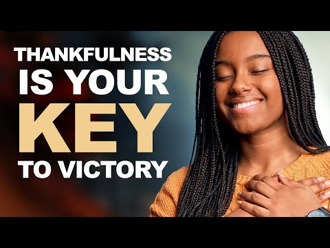 THANKFULNESS is Your KEY to VICTORY - Morning Prayer