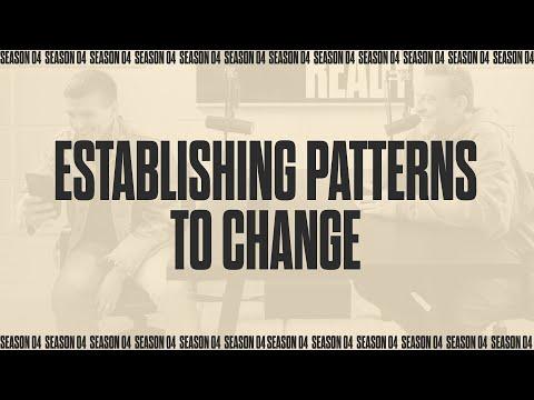 ESTABLISHING PATTERNS TO CHANGE  Battle Ready - S04E07