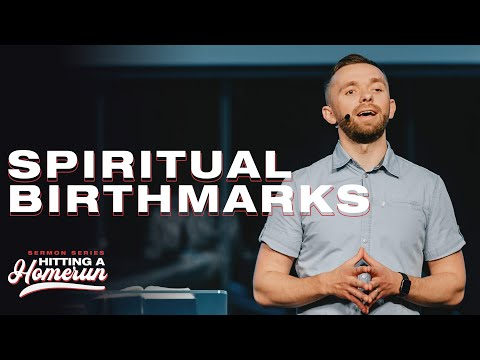 Spiritual Birthmarks // Hitting a Homerun (Part 5)