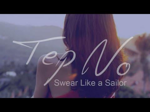 Tep No - Swear Like a Sailor (Official Music Video) - UCd3TI79UTgYvVEq5lTnJ4uQ