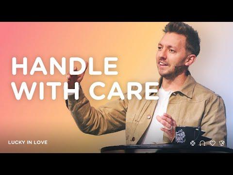 Handle with Care  Pastor Levi Lusko