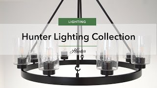 Video: Light Up Your Home! | Lighting Collection from Hunter