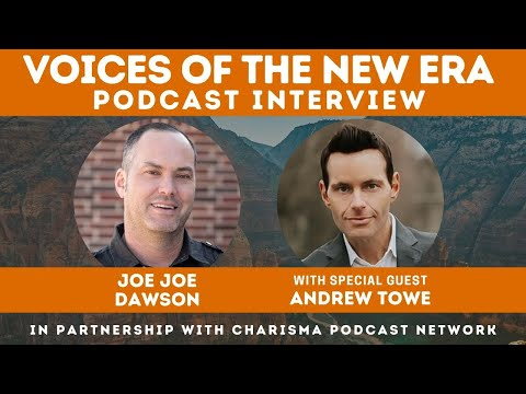 Voices of the New Era with Andrew Towe