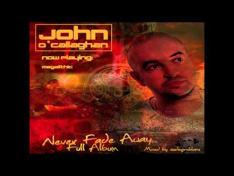John O'Callaghan | Never Fade Away - Full Album | Mixed by Adio - UCw9lQnr5XEywLCv-_2C4XaA
