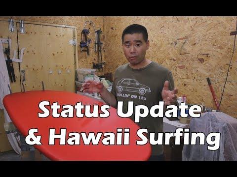 Surfboard Update and Hawaii Surfing - UCAn_HKnYFSombNl-Y-LjwyA