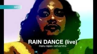 Manu Rajeev Vishwamitra l Trance Music Rain Dance  - manurajeev , Sufi