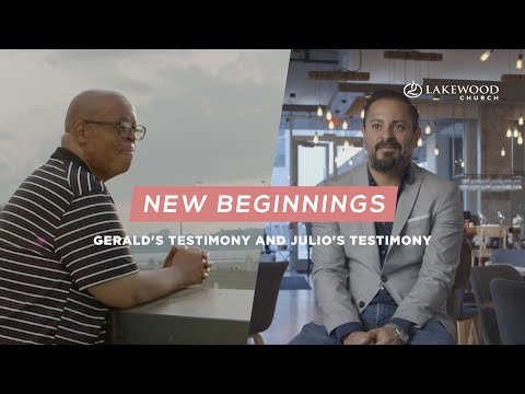 Gerald's Testimony & Julio's Testimony   New Beginnings