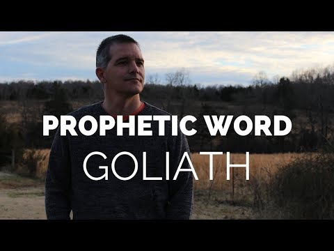 Prophetic Word: Goliath