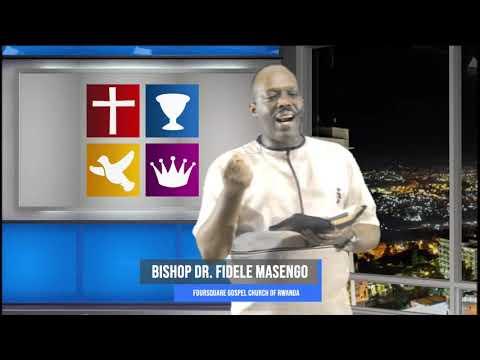 FOURSQUARE  IMINSI 11 Y'AMASENGESHO - UMNSI WA 2  HAMWE NA BISHOP DR. FIDELE MASENGO
