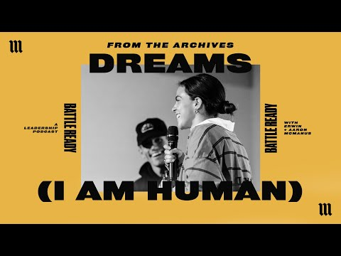 DREAMS (I AM HUMAN) WITH MARIAH MCMANUS - FROM THE ARCHIVES  Battle Ready - S02E05