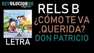 Rels B, & Don Patricio - ¿Cómo Te Va, Querida?   Letra (Lyric video)