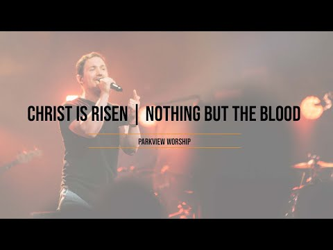 Christ is Risen  Nothing but the Blood