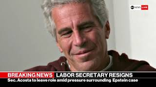 Trump's Labor Secretary Alexander Acosta resigns amid Epstein plea deal furor | ABC News