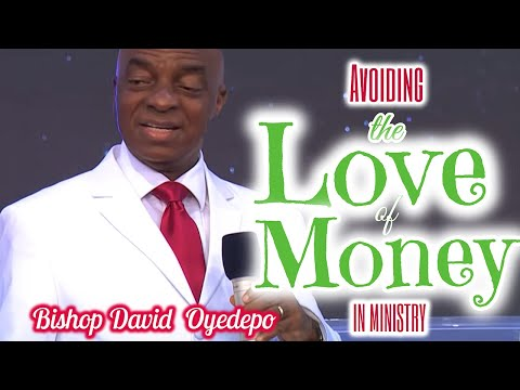 Bishop OyedepoAvoiding Love Of Money In Ministry