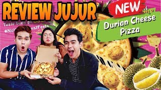 REVIEW JUJUR : PIZZA DURIAN CHEESE?