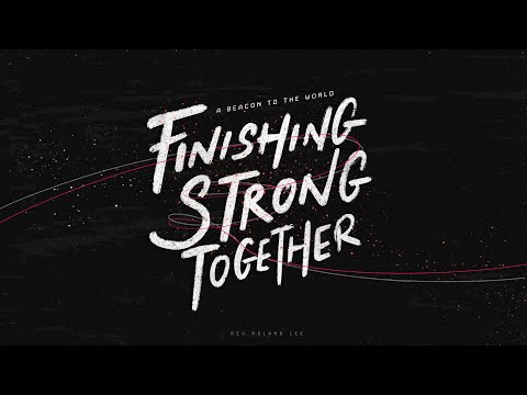 English Service  A Beacon to the World: Finishing Strong Together
