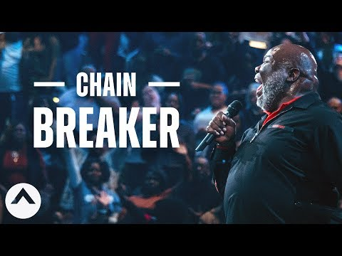 Chain Breaker  Bishop T.D. Jakes  Elevation Church