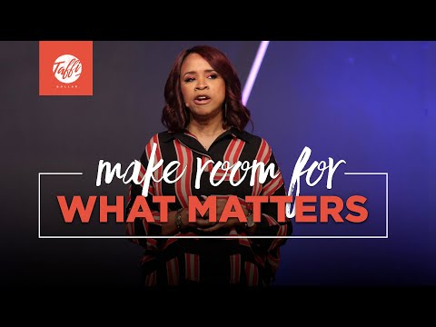 Make Room for What Matters - Wednesday Morning Service