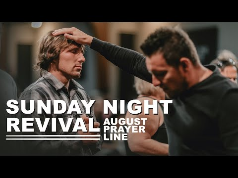 Sunday Night Revival  08.30.20  Prayer Line