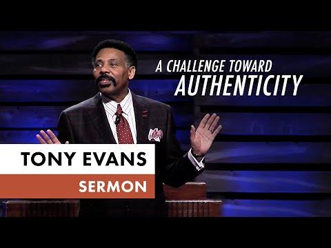 A Challenge Toward Authenticity - Tony Evans Sermon