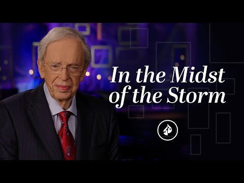 In The Midst Of The Storm  Dr. Charles Stanley