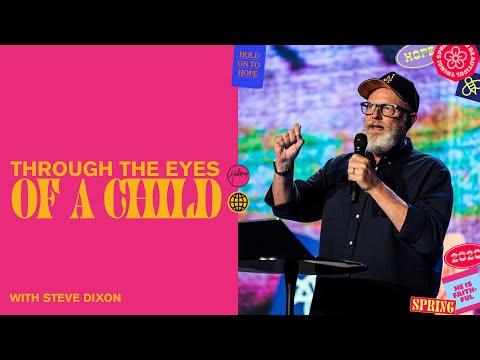 Through The Eyes Of A Child  Steve Dixon  Hillsong Church Online