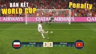 PES 19 | FIFA WORLDCUP | VÒNG BÁN KẾT - PENALTY | VIETNAM vs POLAND - Giấc mơ Bóng Đá VIỆT NAM