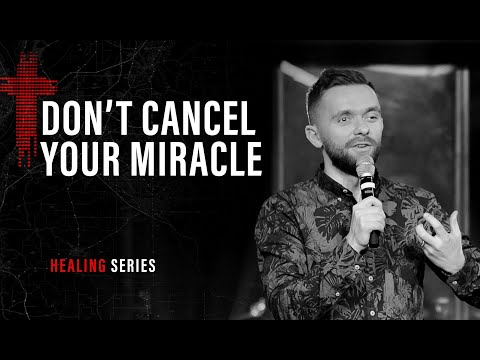 DONT CANCEL YOUR MIRACLE  Pastor Vlad