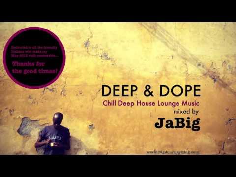 Chill Deep House Lounge Music DJ Mix & Playlist by JaBig [DEEP & DOPE Lucca] - UCO2MMz05UXhJm4StoF3pmeA