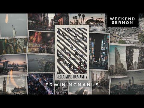 Erwin McManus: Reclaiming Humanity
