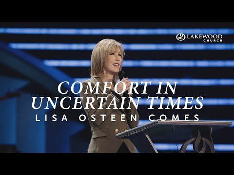 Comfort In Uncertain Times  Lisa Osteen Comes