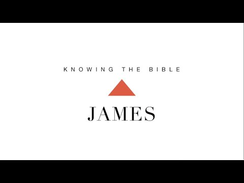 Knowing the Bible Series: James