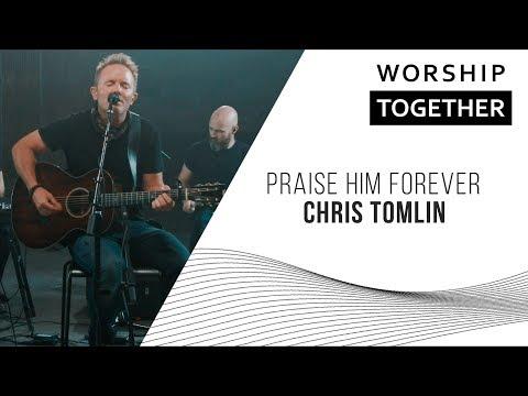 Praise Him Forever // Chris Tomlin // New Song Cafe