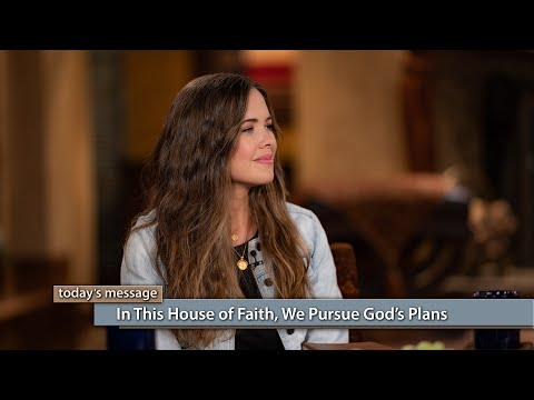In This House of Faith, We Pursue Gods Plans