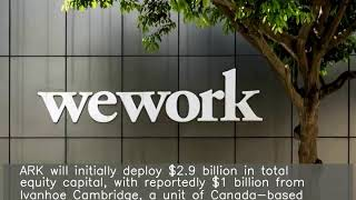WeWork owner launches $2.9B real estate acquisition platform
