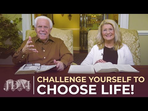 Special Message:  Challenge Yourself to Choose Life  Jesse & Cathy Duplantis