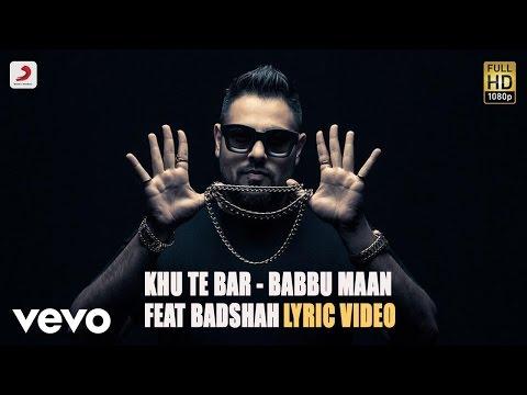Babbu Mann - Khu Te Bar feat Badshah   Terminator   Lyric Video ft. Badshah - UC3MLnJtqc_phABBriLRhtgQ