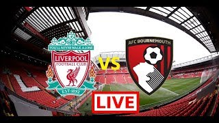 Liverpool vs Bournemouth Live (09/02/2019)