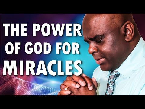The Power of God for Miracles