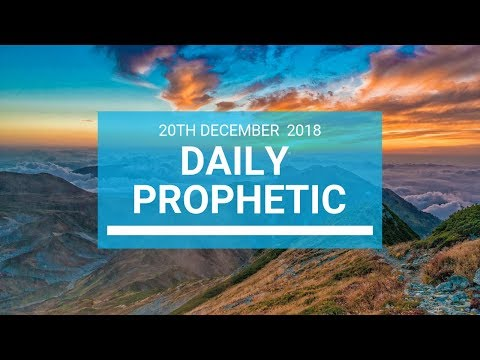 Daily prophetic 20 December 2018