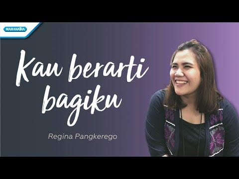 Kau Berarti Bagiku - Regina Pangkerego (with lyric)