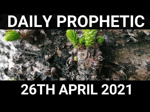 Daily Prophetic 26 April 2021 6 of 7