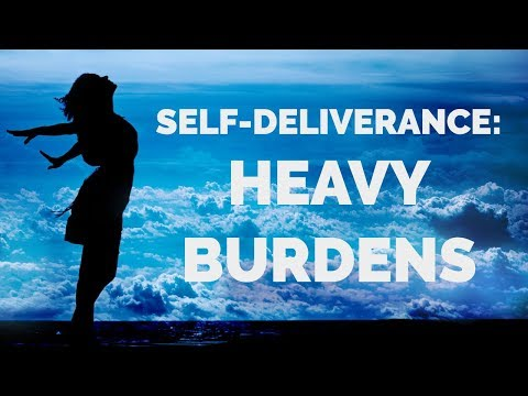 Deliverance from Spirits of Heavy Burden  Self-Deliverance Prayers