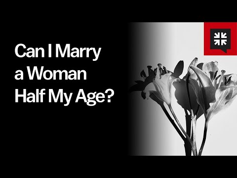 Can I Marry a Woman Half My Age? // Ask Pastor John