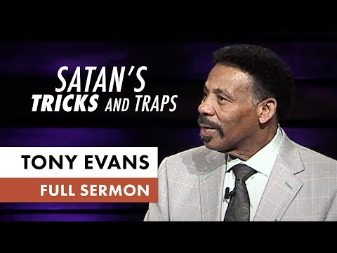 Satan's Tricks and Traps  - Tony Evans Sermon
