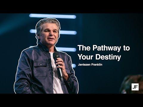 The Pathway To Your Destiny  Jentezen Franklin
