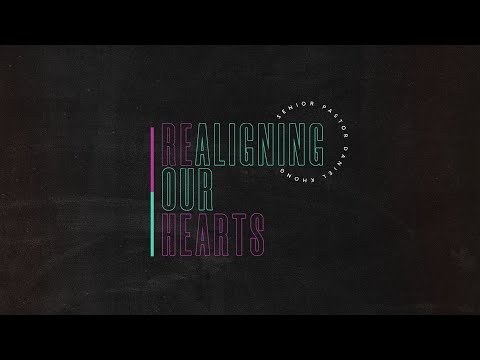English Service  Realigning Our Hearts